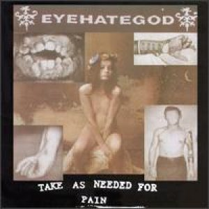 Eyehategod - Take as Needed for Pain cover art