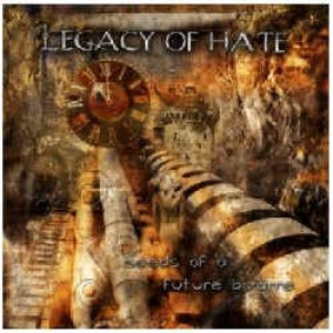 Legacy of Hate - Seeds of a Future Bizarre cover art