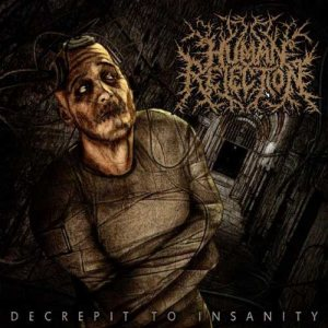 Human Rejection - Decrepit to Insanity cover art