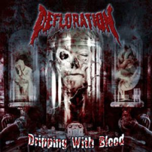 Defloration - Dripping With Blood cover art