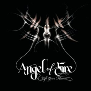 Angel of Fire - Lift Your Flames cover art
