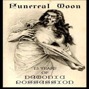 Funereal Moon - 15 years of Demonic Possession cover art