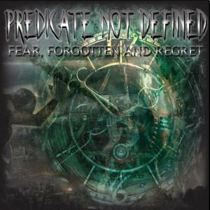 Predicate Not Defined - Fear, Forgotten and Regret cover art