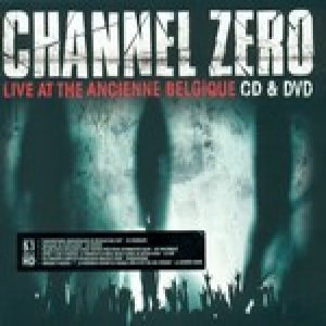 Channel Zero - Live at the Ancienne Belgique cover art