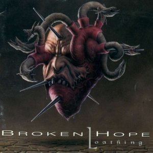 Broken Hope - Loathing cover art