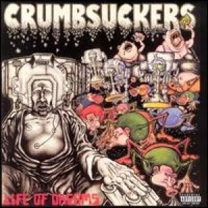 Crumbsuckers - Life of Dreams cover art