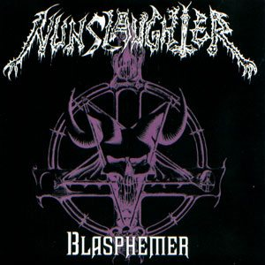 Nunslaughter - Blasphemer cover art