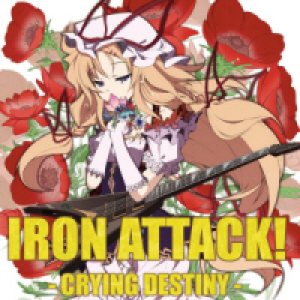 Iron Attack! - Crying Destiny cover art