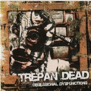 Trepan'Dead - Obsessional Dysfunctions cover art