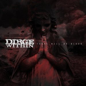 Dirge Within - There Will Be Blood cover art