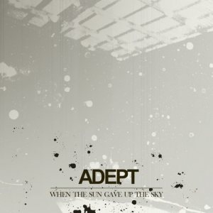 Adept - When the Sun Gave up the Sky cover art