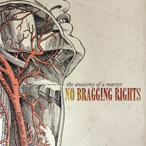 No Bragging Rights - The Anatomy of a Martyr cover art