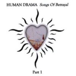 Human Drama - Songs of Betrayal - Part 1 cover art