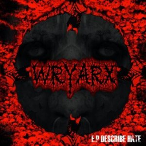 Wryarx - Describe Hate cover art