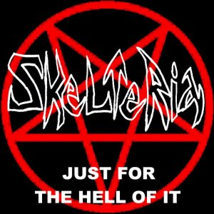 Skelteria - Just for the Hell of It cover art