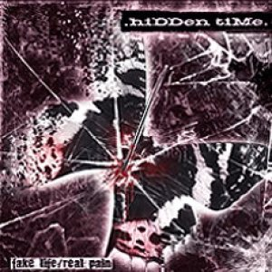 Hidden Time - Fake Life / Real Pain cover art