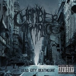 Chamber of Malice - Dead City Deathcore cover art
