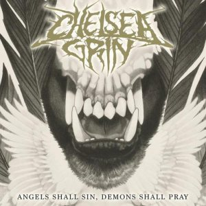 Chelsea Grin - Angels Shall Sin, Demons Shall Pray cover art