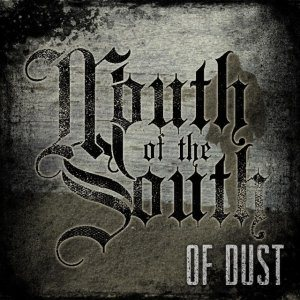Mouth of the South - Of Dust cover art