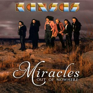 Kansas - Miracles Out of Nowhere cover art