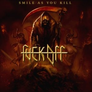 Fuck Off - Smile as You Kill cover art