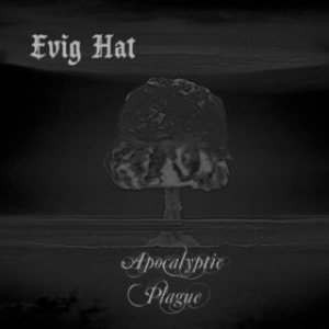 Evig Hat - Apocalyptic Plague cover art