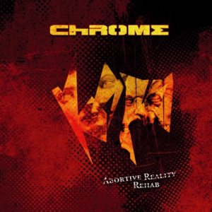 Chrome - Abortive Reality Rehab cover art
