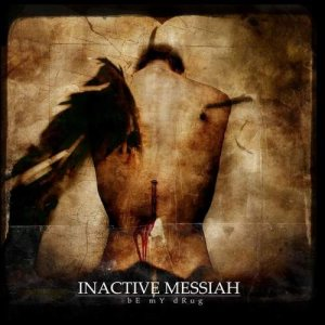 Inactive Messiah - Be My Drug cover art