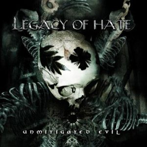 Legacy of Hate - Unmitigated Evil cover art