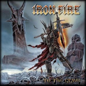 Iron Fire - To the Grave cover art