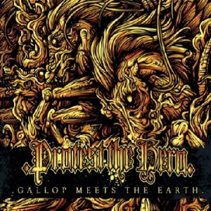 Protest The Hero - Gallop Meets the Earth cover art