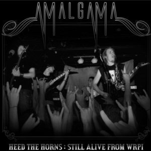 Amalgama - Heed the Horns: Still Alive from WRPI cover art