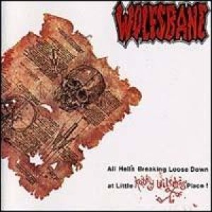 Wolfsbane - All Hell's Breaking Loose Down at Little Kathy Wilson's Place cover art
