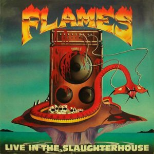 Flames - Live in the Slaughterhouse cover art