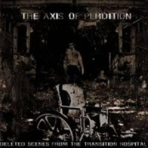 Axis Of Perdition - Deleted Scenes From the Transition Hospital cover art