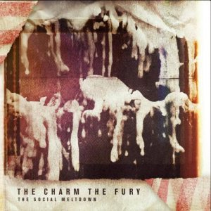 The Charm The Fury - The Social Meltdown cover art
