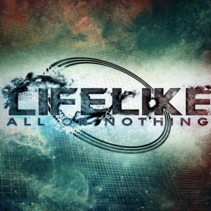 Life Like - All or Nothing cover art