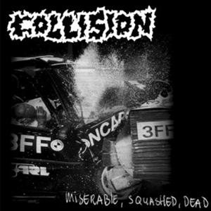 Collision - Miserable, Squashed, Dead cover art