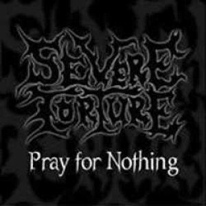 Severe Torture - Pray for Nothing cover art