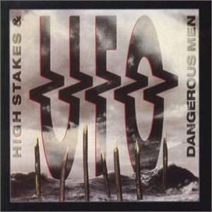 UFO - High Stakes and Dangerous Men cover art