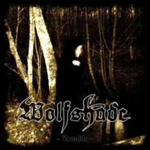 Wolfshade - Trouble cover art