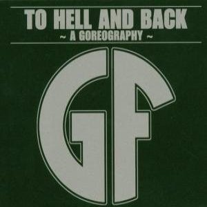 Gorefest - To Hell and Back: a Goreography cover art