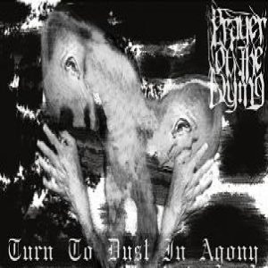 Prayer of the Dying - Turn to Dust in Agony cover art