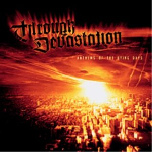 Through Devastation - Anthems of the Dying Days cover art
