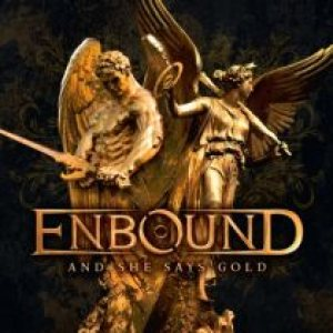 Enbound - And She Says Gold cover art