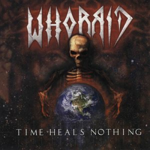 Whorrid - Time Heals Nothing cover art