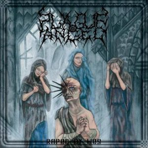 Plague Angel - Raped by Lies cover art