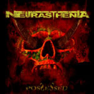 Neurasthenia - Possessed cover art