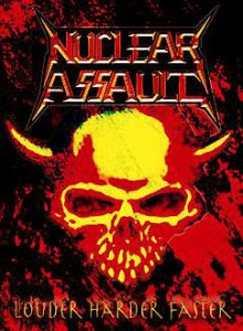 Nuclear Assault - Louder Harder Faster cover art