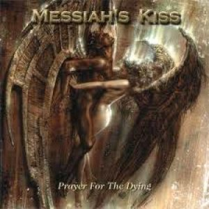 Messiah's Kiss - Prayer for the Dying cover art